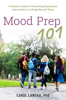 Mood Prep 101 A Parents Guide to Preventing Depression and Anxiety in Co